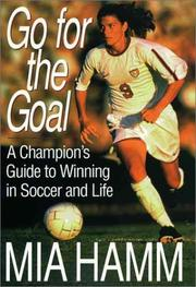 Cover of: Go for the Goal | Mia Hamm