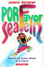 Cover of: Por favor, sea feliz by Andrew Matthews