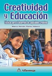 Cover of: Creatividad y educacion by Marco Hernan Flores Velazco