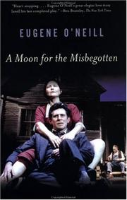 Cover of: A moon for the misbegotten: a play in four acts
