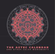 Cover of: Aztec Calendar and Other Solar Monuments