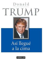 Cover of: Así llegué a la cima (The Way to the Top: The Best Business Advice I Ever Received)
