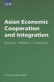 Cover of: Asian Economic Cooperation and Integration: Progress, Prospects, Challenges