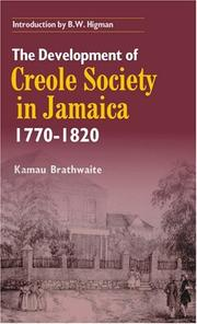 Cover of: The Development of Creole Society, 1770-1820