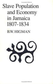 Cover of: Slave Population and Economy in Jamaica, 1807-1834 | B. W. Higman