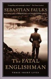 Cover of: The fatal Englishman: three short lives