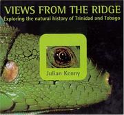 Cover of: Views from the ridge: exploring the natural history of Trinidad and Tobago