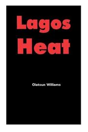 Cover of: Lagos Heat | Olatoun Williams