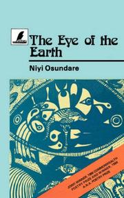 Cover of: The Eye of the Earth (Heinemann Frontline Series) | Niyi Osundare
