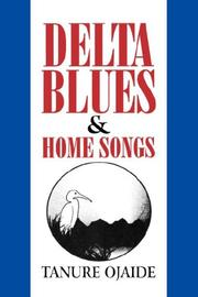 Cover of: Delta Blues and Other Home Songs (Strategies for Communication in Southern Afr)