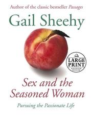 Cover of: Sex and the seasoned woman: Pursuing the Passionate Life