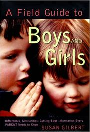 Cover of: A Field Guide to Boys and Girls : Differences, Similarities  | Susan Gilbert
