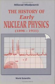 Cover of: The history of early nuclear physics (1896-1931)