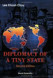Cover of: Diplomacy of a tiny state | Lee, Khoon Choy
