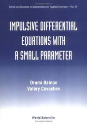 Cover of: Impulsive differential equations with a small parameter | D. Baĭnov