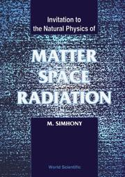 Cover of: Invitation to the natural physics of matter, space, and radiation