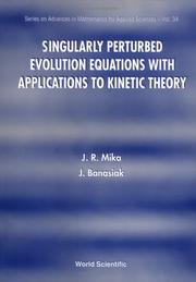 Cover of: Singularly perturbed evolution equations with applications to kinetic theory