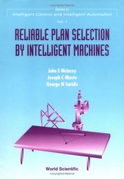 Cover of: Reliable plan selection by intelligent machines | John E. McInroy