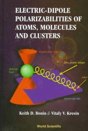 Cover of: Electric-dipole polarizabilities of atoms, molecules, and clusters | Keith D. Bonin