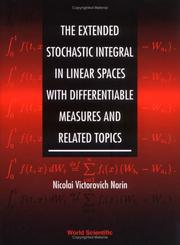 Cover of: The extended stochastic integral in linear spaces with differentiable measures and related topics