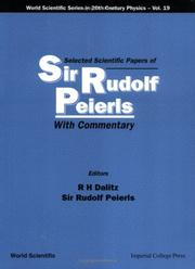 Cover of: Selected scientific papers of Sir Rudolf Peierls | Peierls, Rudolf Ernst Sir