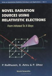 Cover of: Novel radiation sources using relativistic electrons |