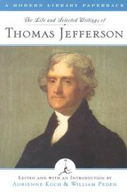 Cover of: The life and selected writings of Thomas Jefferson
