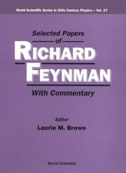 Cover of: Selected Papers of Richard Feynman: With Commentary (World Scientific Series in 20th Century Physics)