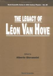 Cover of: The Legacy of Leon Van Hove (World Scientific Series in 20th Century Physics)