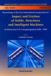 Proceedings of the first International Symposium on Impact and Friction of Solids, Structures and Intelligent Machines by International Symposium on Impact and Friction of Solids, Structures and Intelligent Machines (1st 1998 Ottawa, Canada)