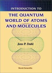 Cover of: Introduction to the quantum world of atoms and molecules | Jens Peder Dahl