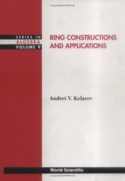 Cover of: Ring constructions and applications | A. V. Kelarev