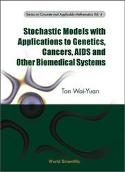 Cover of: Stochastic Models with Applications to Genetics, Cancers, AIDS and Other Biomemedical Systems (Series on Concrete and Applicable Mathematics, Volume 4) | Tan Wai-Yuan