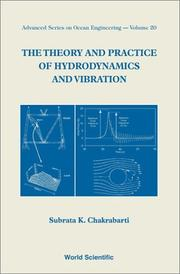 Cover of: theory and practice of hydrodynamics and vibration | Subrata K. Chakrabarti