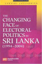 Cover of: The changing face of electoral politics in Sri Lanka, 1994-2004