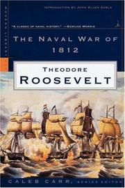 Cover of: The naval war of 1812: or, The history of the United States navy during the last war with Great Britain, to which is appended an account of the battle of New Orleans