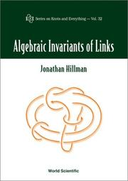 Cover of: Algebraic invariants of links | Jonathan A. Hillman