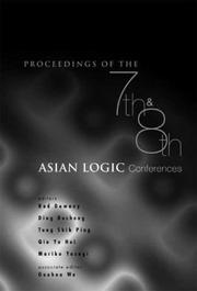 Cover of: Proceedings of the 7th & 8th Asian Logic Conferences: Hsi-Tou, Taiwan, 6-10 June 1999 |