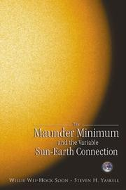 Cover of: The Maunder Minimum and the variable sun-earth connection | Willie Soon