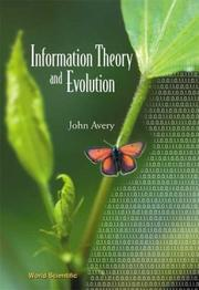 Cover of: Information theory and evolution | John Avery
