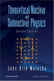 Cover of: Theoretical Nuclear And Subnuclear Physics | John Dirk Walecka