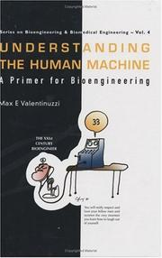 Understanding The Human Machine by Max E. Valentinuzzi