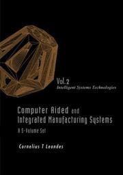 Cover of: Computer Aided and Integrated Manufacturing Systems | Cornelius T. Leondes