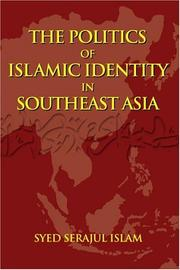 Cover of: politics of Islamic identity in Southeast Asia | Syed Serajul Islam