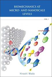 Biomechanics at Micro- and Nanoscale Levels by Hiroshi Wada