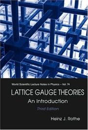 Lattice Gauge Theories by Heinz J. Rothe