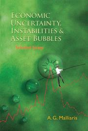 Cover of: Economic Uncertainty, Instabilities And Asset Bubbles | A. G. Malliaris