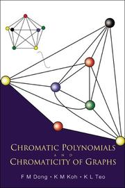 Cover of: Chromatic Polynomials and Chromaticity of Graphs | F. M. Dong