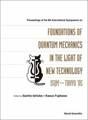 Cover of: The Foundations of Quantum Mechanics in the Light of New Technology |