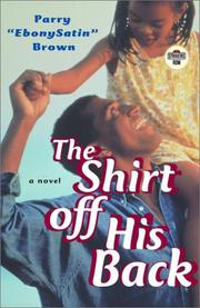 Cover of: shirt off his back | Parry A. Brown